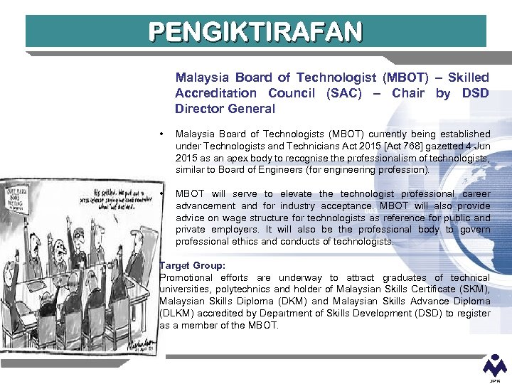 PENGIKTIRAFAN Malaysia Board of Technologist (MBOT) – Skilled Accreditation Council (SAC) – Chair by