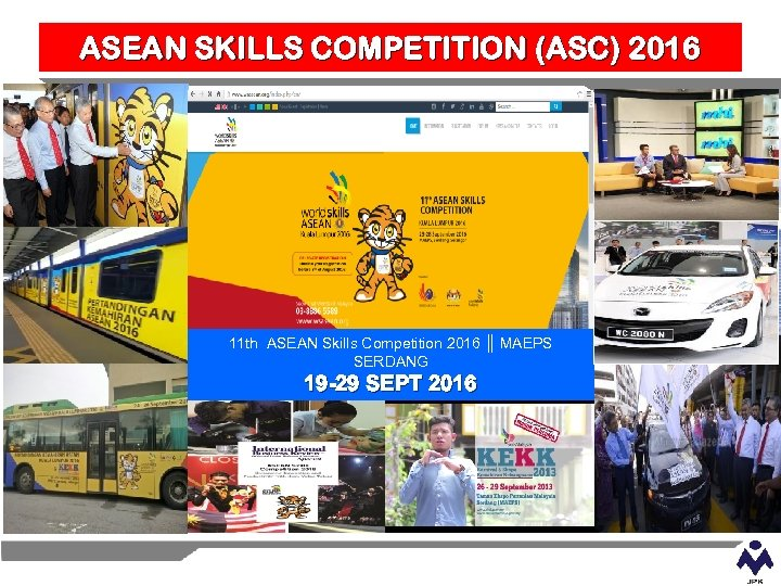 ASEAN SKILLS COMPETITION (ASC) 2016 11 th ASEAN Skills Competition 2016 ║ MAEPS SERDANG