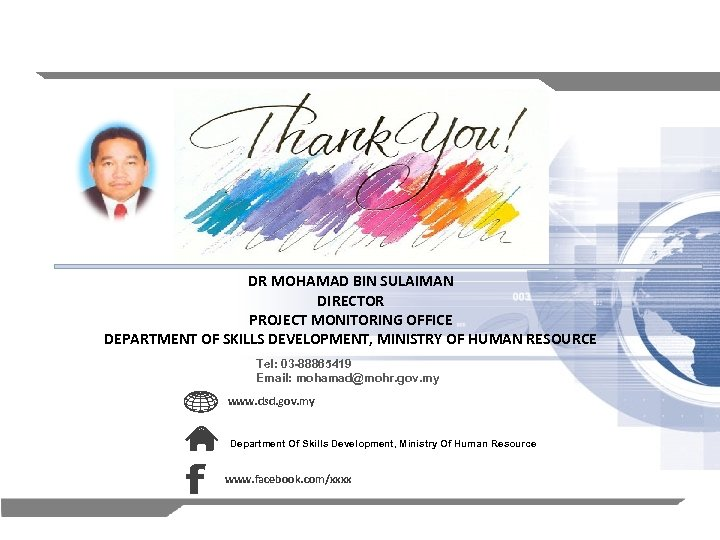 DR MOHAMAD BIN SULAIMAN DIRECTOR PROJECT MONITORING OFFICE DEPARTMENT OF SKILLS DEVELOPMENT, MINISTRY OF