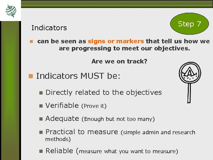 Step 7 Indicators can be seen as signs or markers that tell us how