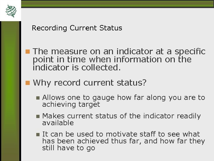 Recording Current Status The measure on an indicator at a specific point in time