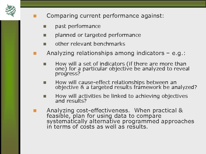 Comparing current performance against: past performance planned or targeted performance other relevant benchmarks Analyzing