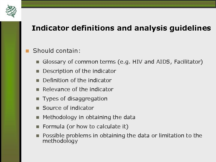 Indicator definitions and analysis guidelines Should contain: Glossary of common terms (e. g. HIV