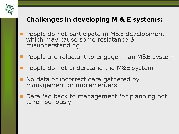 Challenges in developing M & E systems: People do not participate in M&E development