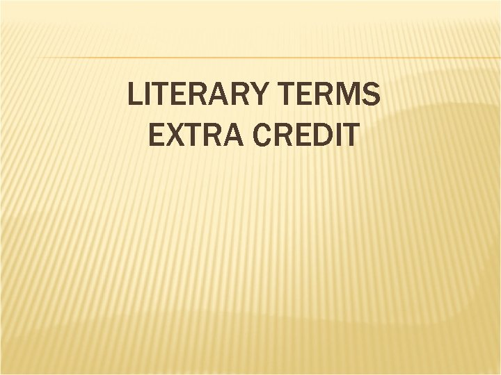 LITERARY TERMS EXTRA CREDIT