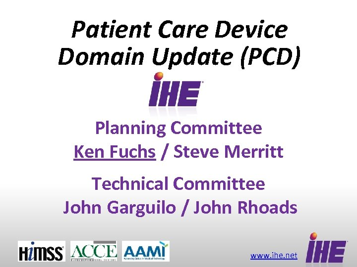 Patient Care Device Domain Update (PCD) Planning Committee Ken Fuchs / Steve Merritt Technical
