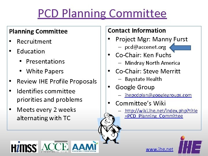PCD Planning Committee • Recruitment • Education • Presentations • White Papers • Review