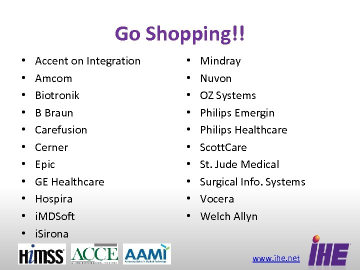 Go Shopping!! • • • Accent on Integration Amcom Biotronik B Braun Carefusion Cerner
