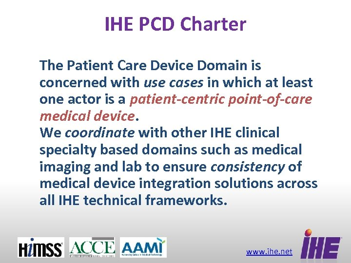 IHE PCD Charter The Patient Care Device Domain is concerned with use cases in