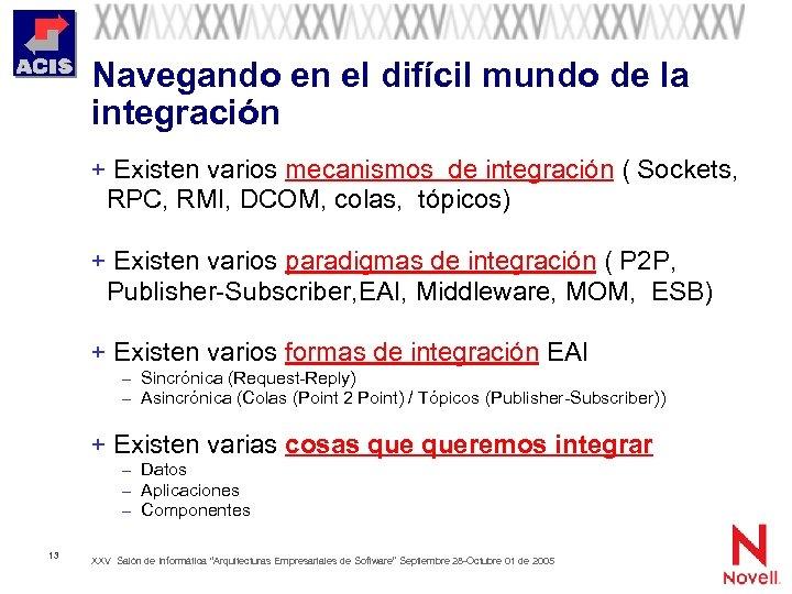 Navegando en el difícil mundo de la integración + Existen varios mecanismos de integración