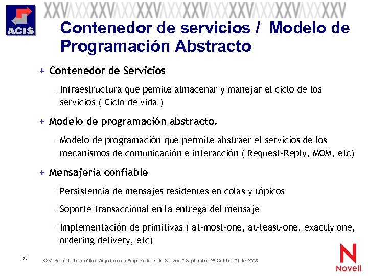 Contenedor de servicios / Modelo de Programación Abstracto + Contenedor de Servicios – Infraestructura