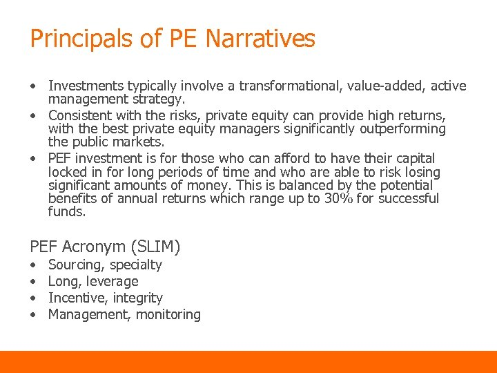 Principals of PE Narratives • Investments typically involve a transformational, value-added, active management strategy.