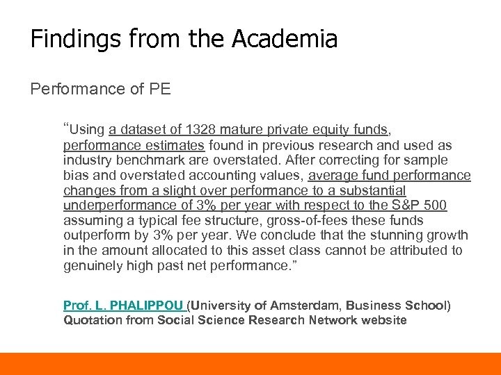 """Findings from the Academia Performance of PE """"Using a dataset of 1328 mature private"""