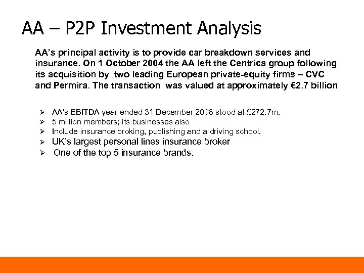 AA – P 2 P Investment Analysis AA's principal activity is to provide car