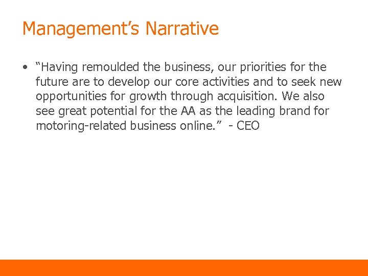 """Management's Narrative • """"Having remoulded the business, our priorities for the future are to"""