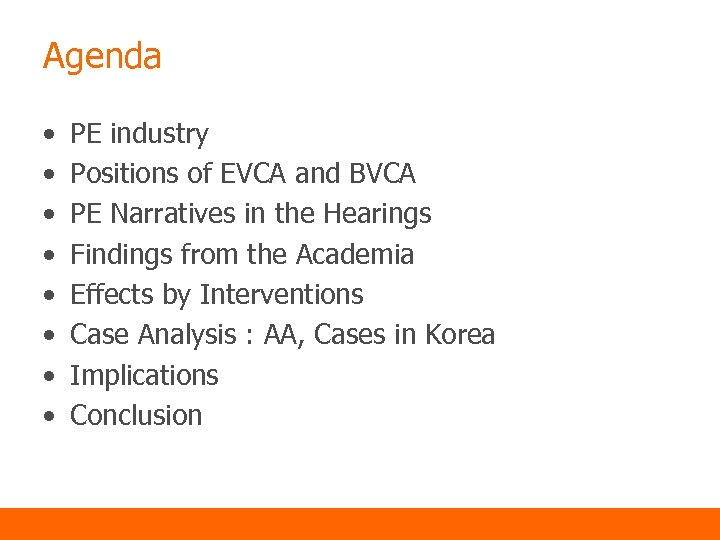 Agenda • • PE industry Positions of EVCA and BVCA PE Narratives in the