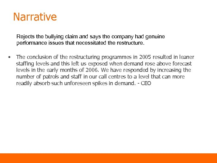 Narrative Rejects the bullying claim and says the company had genuine performance issues that
