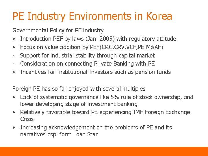 PE Industry Environments in Korea Governmental Policy for PE industry • Introduction PEF by