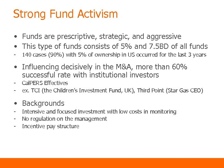 Strong Fund Activism • Funds are prescriptive, strategic, and aggressive • This type of