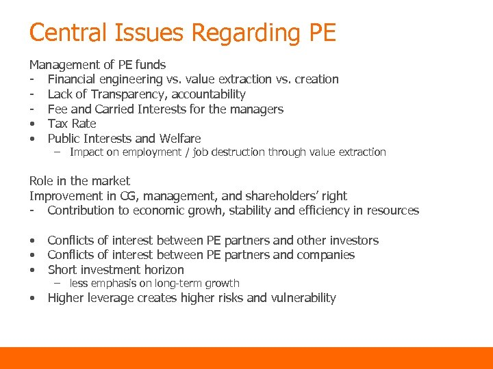 Central Issues Regarding PE Management of PE funds - Financial engineering vs. value extraction