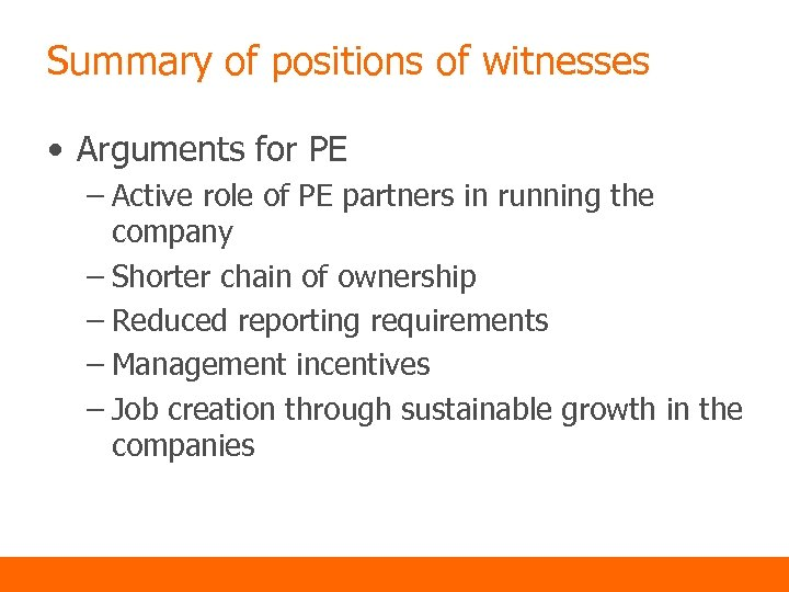 Summary of positions of witnesses • Arguments for PE – Active role of PE