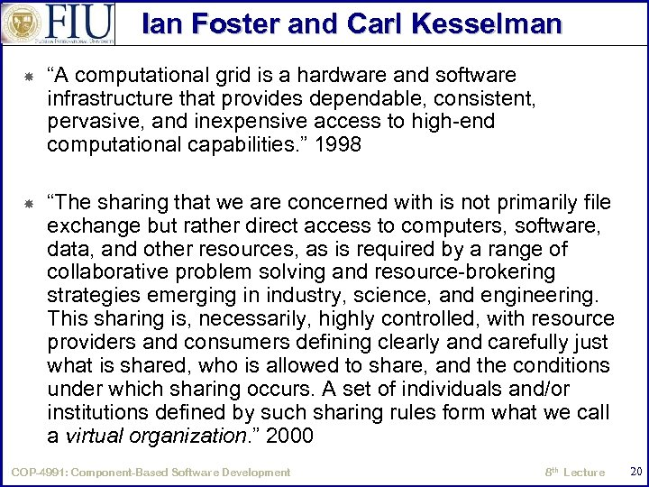"""Ian Foster and Carl Kesselman """"A computational grid is a hardware and software infrastructure"""