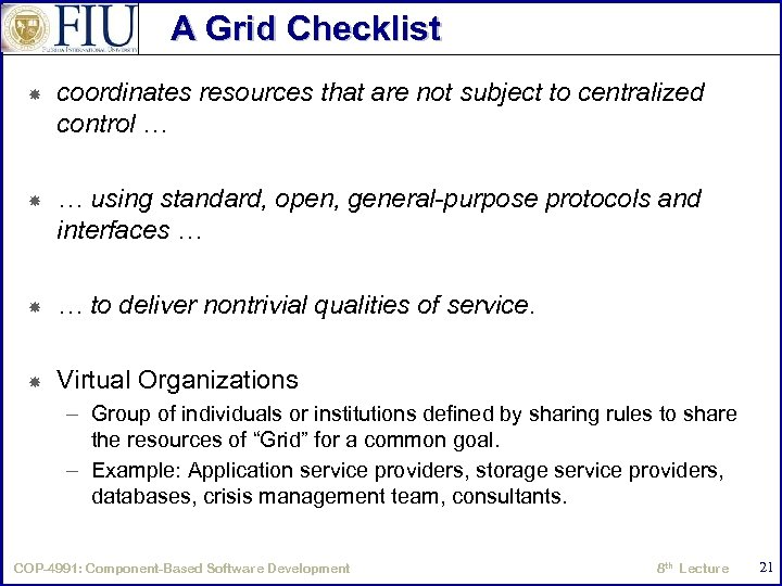 A Grid Checklist coordinates resources that are not subject to centralized control … …