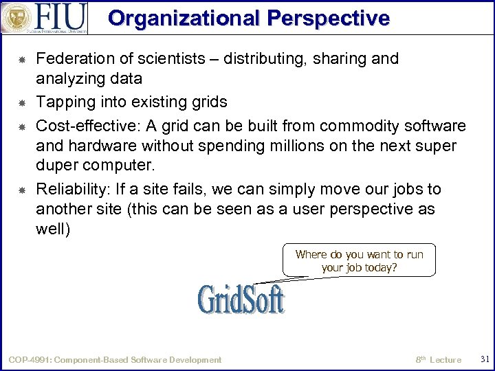 Organizational Perspective Federation of scientists – distributing, sharing and analyzing data Tapping into existing