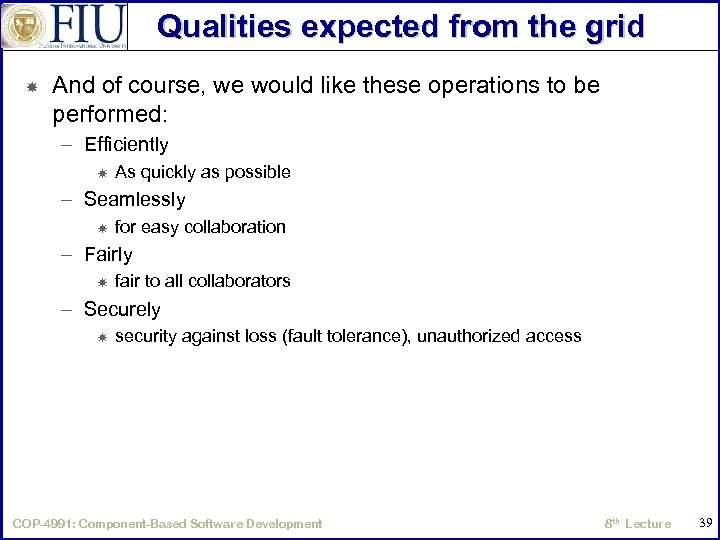 Qualities expected from the grid And of course, we would like these operations to