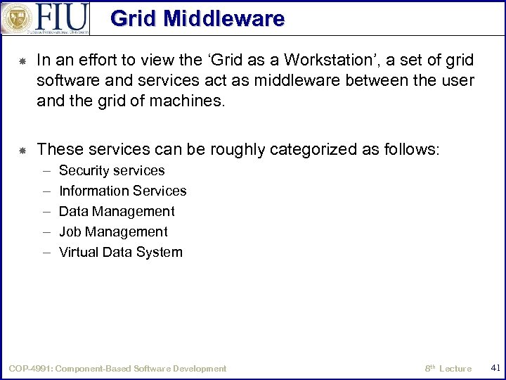 Grid Middleware In an effort to view the 'Grid as a Workstation', a set