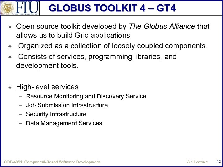 GLOBUS TOOLKIT 4 – GT 4 Open source toolkit developed by The Globus Alliance