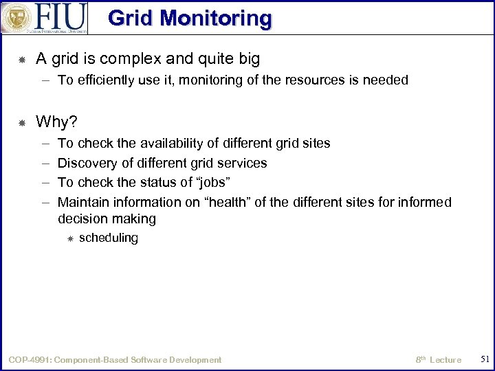 Grid Monitoring A grid is complex and quite big – To efficiently use it,