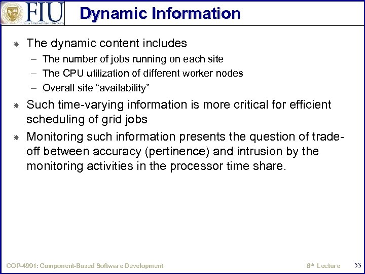 Dynamic Information The dynamic content includes – The number of jobs running on each