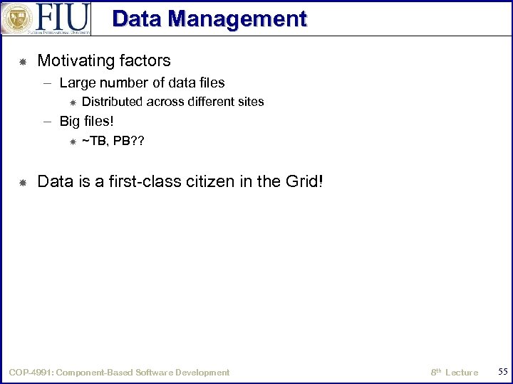 Data Management Motivating factors – Large number of data files Distributed across different sites