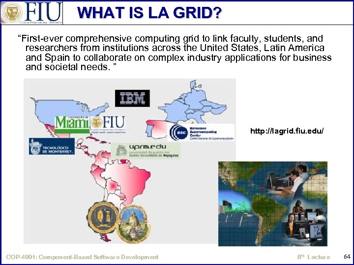 """WHAT IS LA GRID? """"First-ever comprehensive computing grid to link faculty, students, and researchers"""