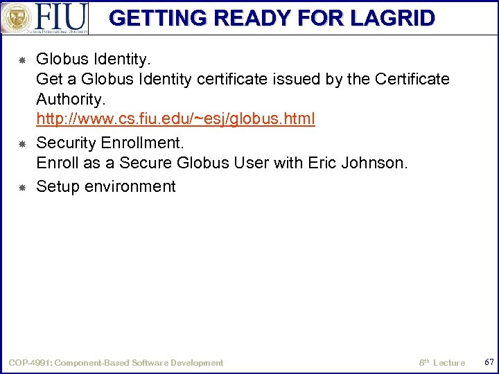 GETTING READY FOR LAGRID Globus Identity. Get a Globus Identity certificate issued by the