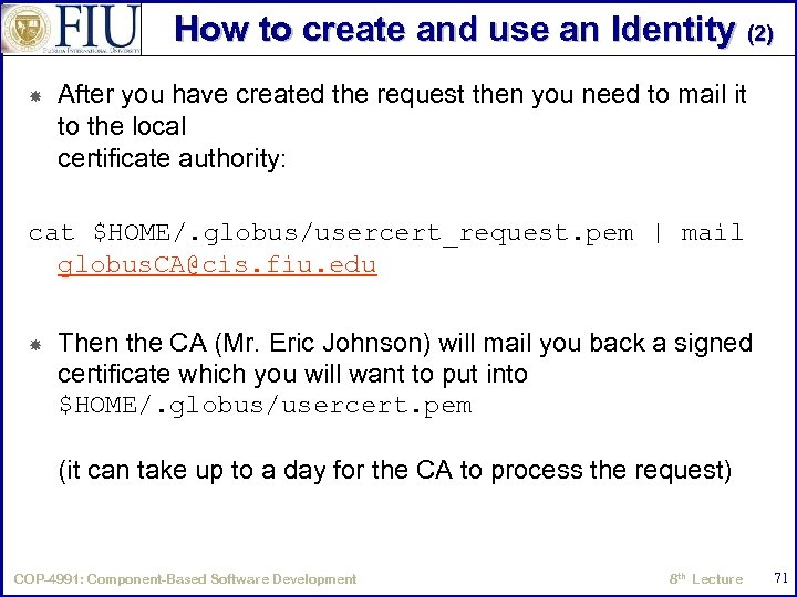 How to create and use an Identity (2) After you have created the request