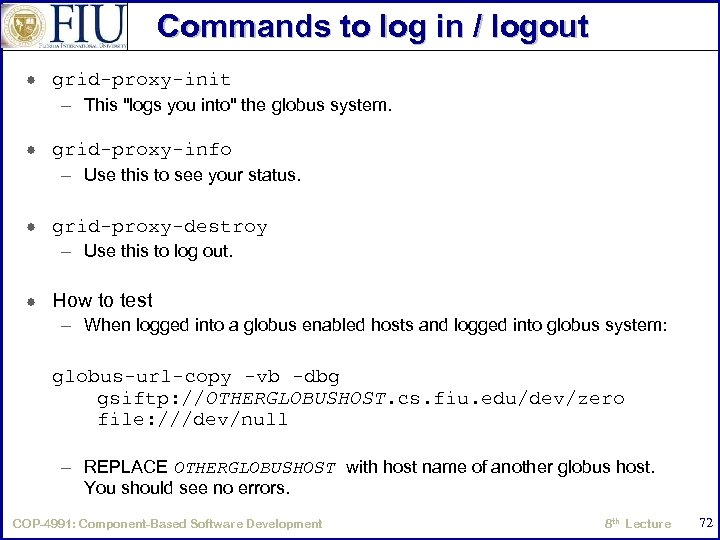 Commands to log in / logout grid-proxy-init – This
