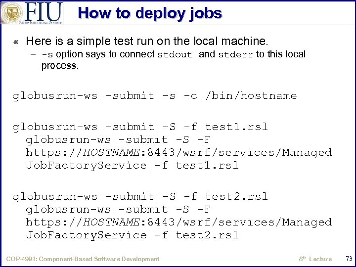 How to deploy jobs Here is a simple test run on the local machine.