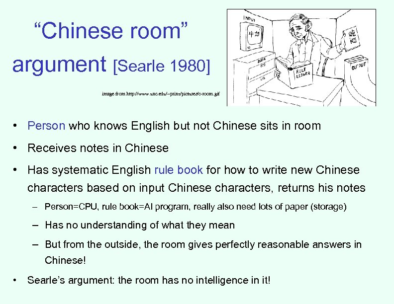 """Chinese room"" argument [Searle 1980] image from http: //www. unc. edu/~prinz/pictures/c-room. gif • Person"