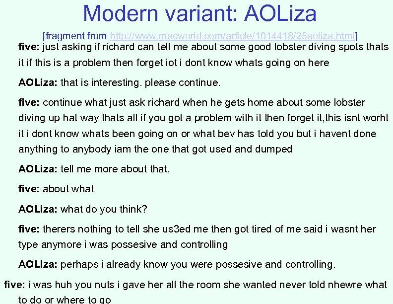 Modern variant: AOLiza [fragment from http: //www. macworld. com/article/1014418/25 aoliza. html] five: just asking