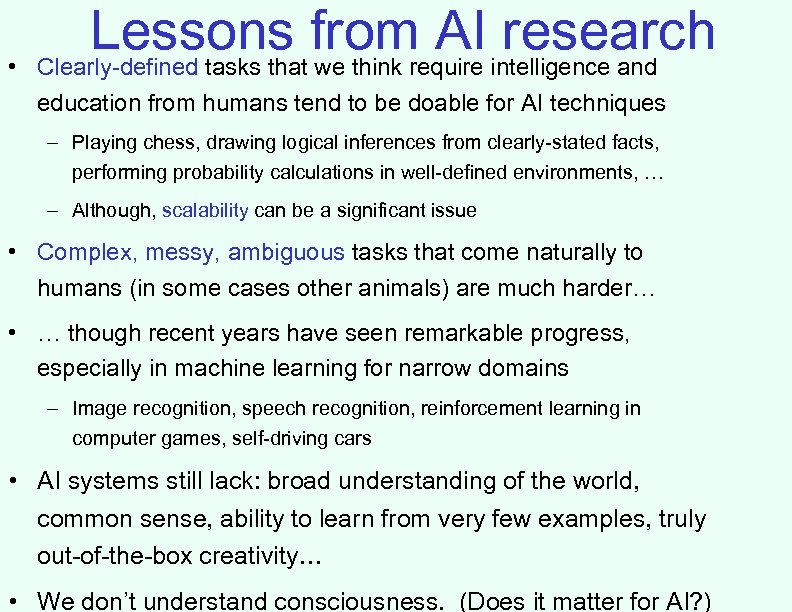 • Lessons from AI intelligence and research Clearly-defined tasks that we think require