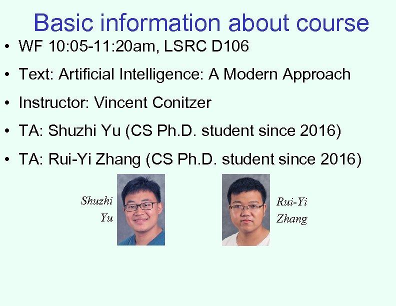 Basic information about course • WF 10: 05 -11: 20 am, LSRC D 106