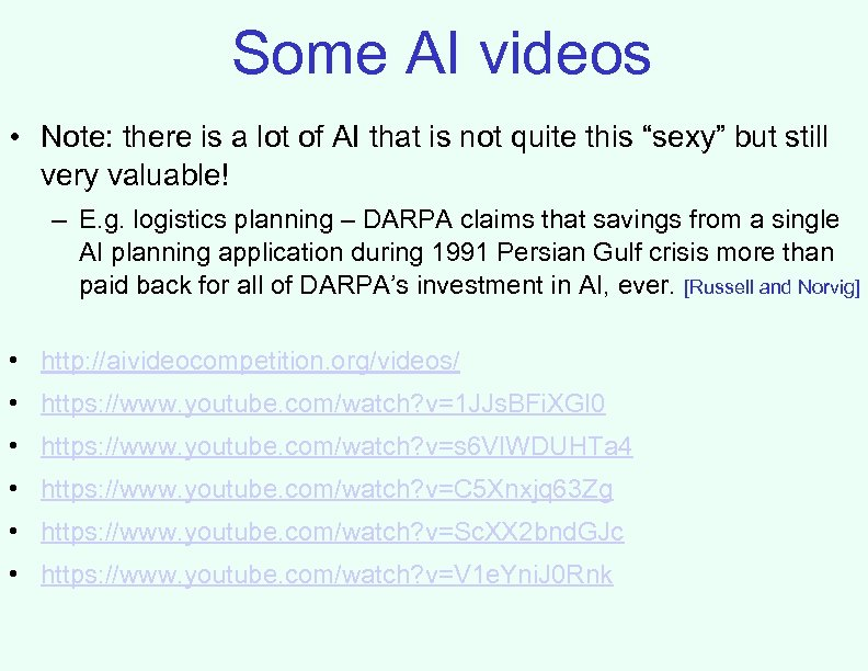 Some AI videos • Note: there is a lot of AI that is not
