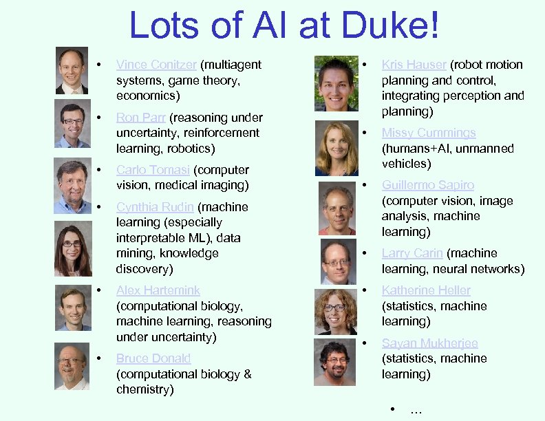 Lots of AI at Duke! • Vince Conitzer (multiagent systems, game theory, economics) •