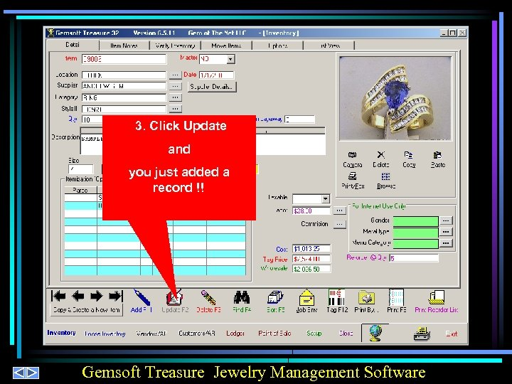 3. Click Update and you just added a record !! Gemsoft Treasure Jewelry Management