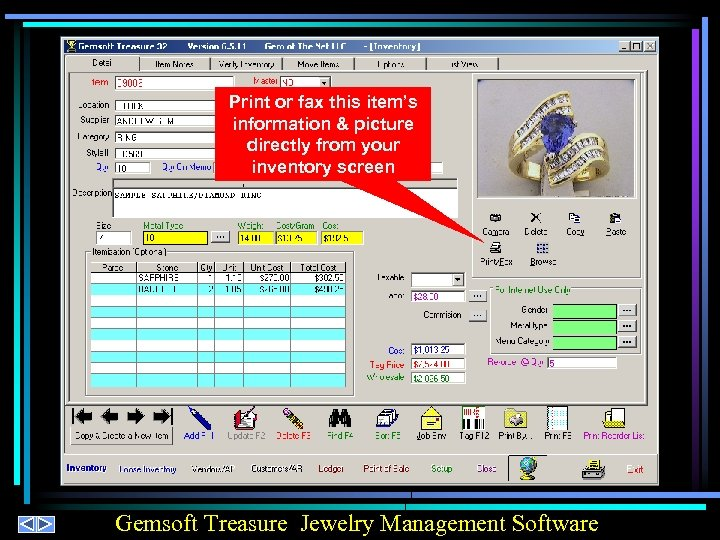 Print or fax this item's information & picture directly from your inventory screen Gemsoft