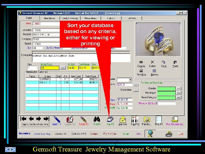 Sort your databased on any criteria, either for viewing or printing Gemsoft Treasure Jewelry