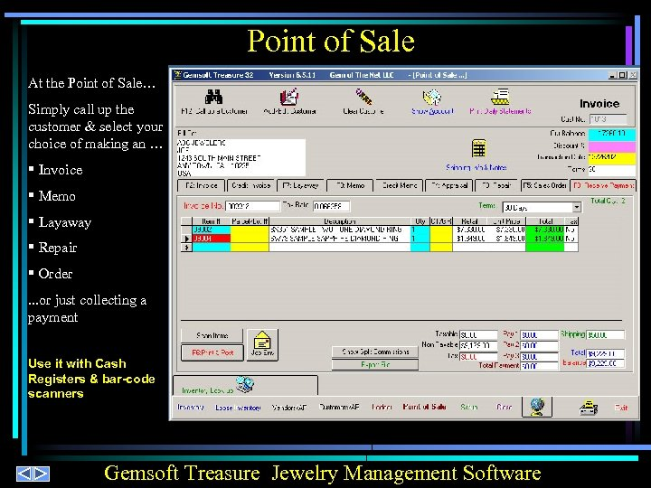 Point of Sale At the Point of Sale… Simply call up the customer &
