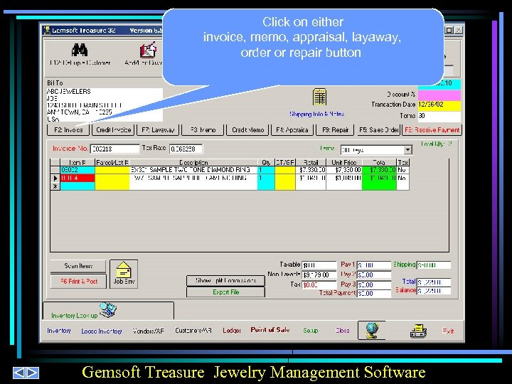Click on either invoice, memo, appraisal, layaway, order or repair button Gemsoft Treasure Jewelry